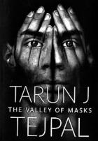 Tarun J Tejpal (India) – The Valley of Masks