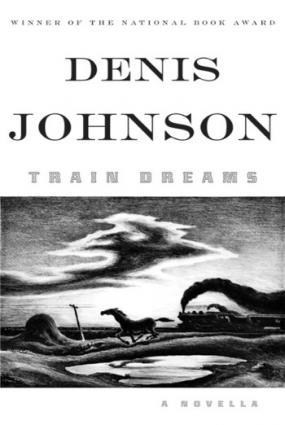 Denis Johnson Train Dreams