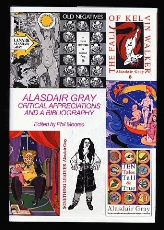 Alasdair Gray: Critical Appreciations and a Bibliography