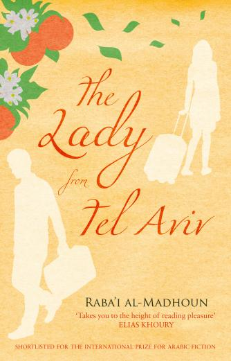 Raba'i Al-Madhoun's The Lady from Tel Aviv
