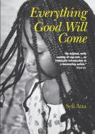 Everything Good Will Come by Sefi Atta   © The Armchair Traveller