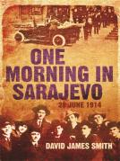 One Morning in Sarajevo by David James Smith