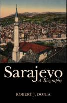 Sarajevo: A Biography by Robert J. Donia