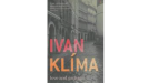an analysis of the klima in love and garbage a novel by ivan klima A strange kind of exile—hope and despair in ivan klima: hemschemeyer  history and the love of  discoveries in the writing of a biographical novel.