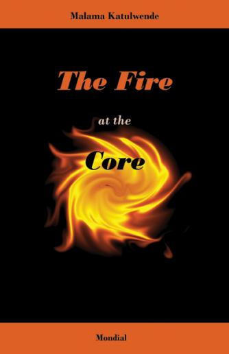 Malama Katulwende - The Fire at the Core