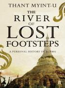 Thant Myint-U - The River of Lost Footsteps: A Personal History of Burma