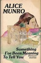 Alice Munro - Something I've Been Meaning to Tell You (1974)