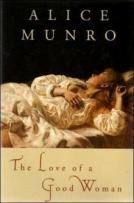 Alice Munro - The Love of a Good Woman (1998)