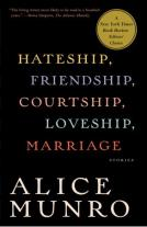 Alice Munro - Hateship, Friendship, Courtship, Loveship, Marriage (2001)