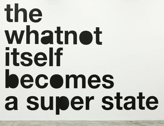 Liam Gillick, 'The Whatnot Itself Becomes a Super State', 2008, vinyl text on wall/Courtesy the artist and Casey Kaplan, NY, Photo: Adam Reich.
