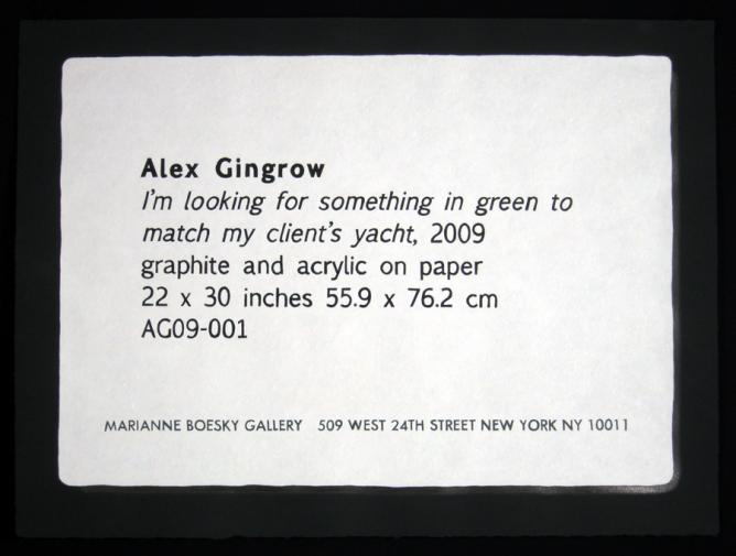 Alex Gingrow I'm looking for something in green to match my client's yacht, 2009 | Courtesy of Guest Spot @ THE REINSTITUTE