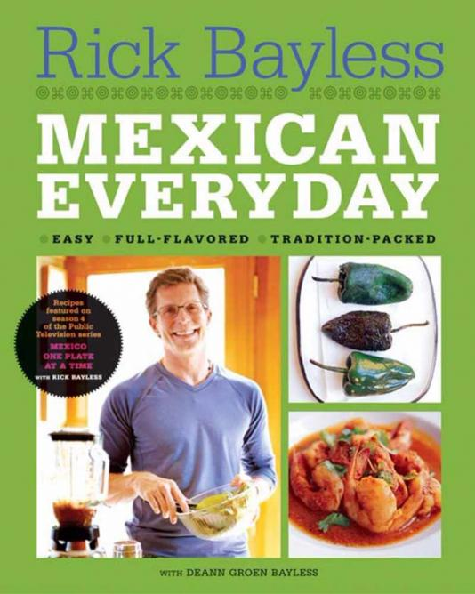 The 10 best mexican cookbooks you need in your kitchen mexican everyday rick bayless usa uk forumfinder Image collections