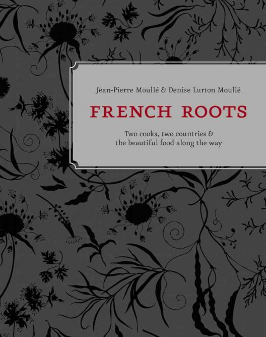 French Roots   © Ten Speed Press
