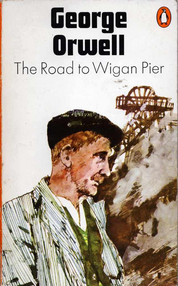 The Road to Wigan Pier by George Orwell   © John Shepherd/Flickr