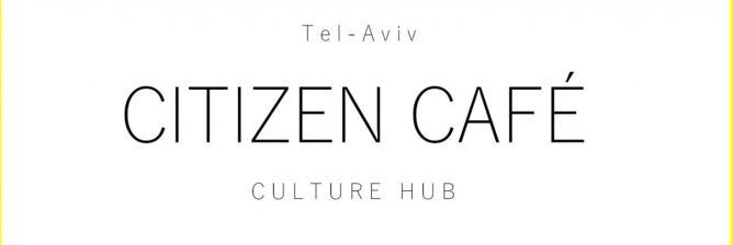 Tel Aviv Citizen Café Culture Club | © Citizen Café