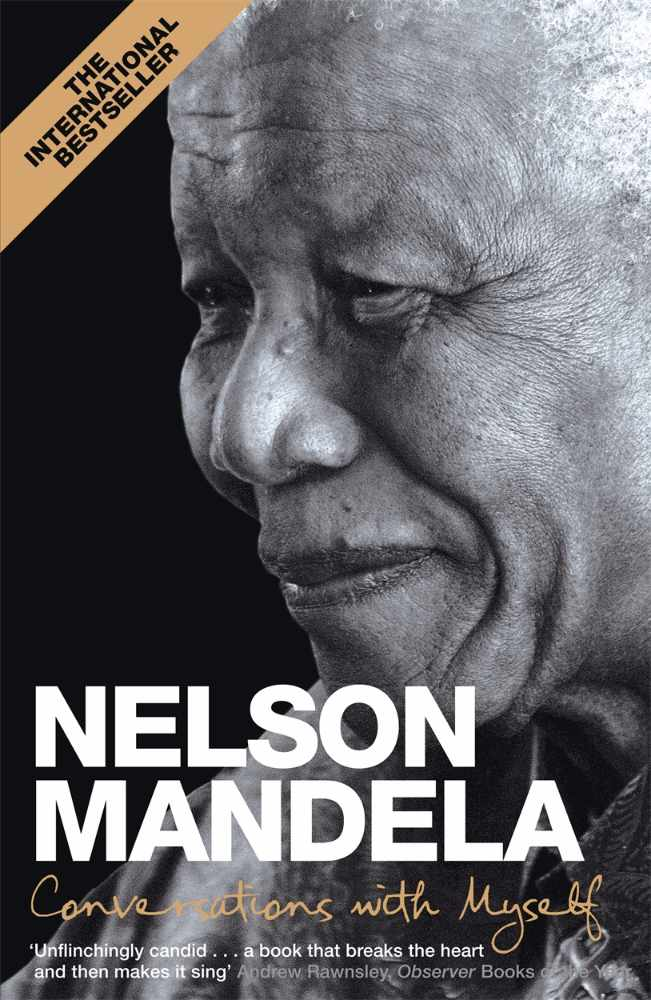 Conversations with Myself, by Nelson Mandela © Panmillan
