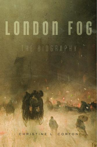 London Fog: The Biography   Courtesy Harvard University Press
