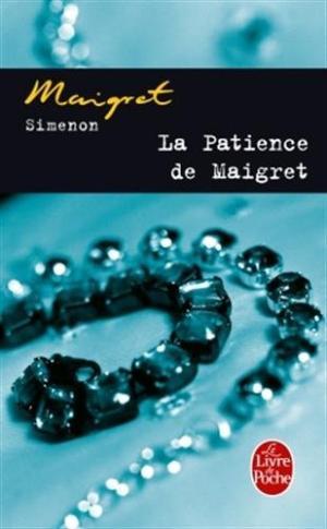 La Patience de Maigret | © Le Livre de poche
