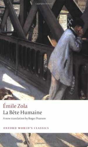 La Bête Humaine, Emile Zola | Oxford World's Classics
