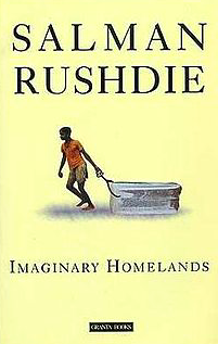 essential books by salman rushdie imaginary homelands essays 1992