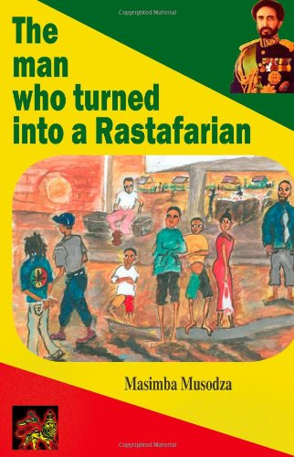 The Man Who Turned into a Rastafarian © CreateSpace Independent Publishing Platform