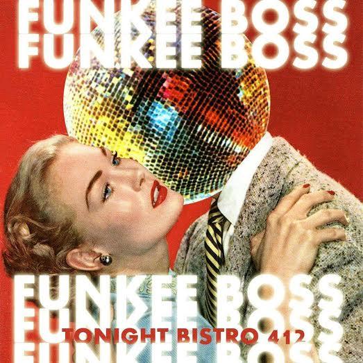 Funkee Boss Bistro 412 Bistro 412 |© Jameson Bonsey