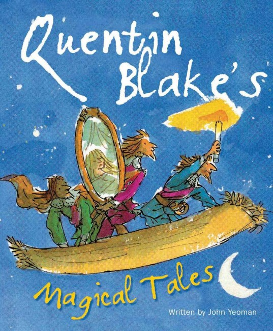 Quentin Blakes Magical Tales by John Yeoman | © Pavilion