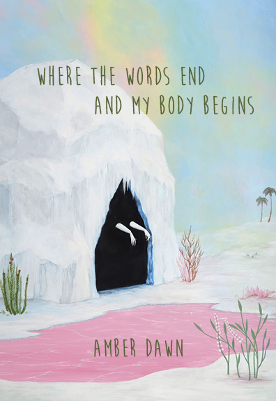 Where The Words End and My Body Begins | © Arsenal Pulp Press
