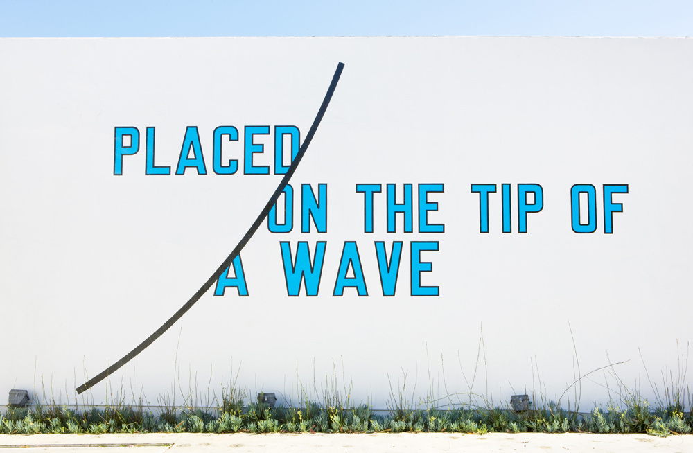 Lawrence Weiner, Placed on the Tip of a Wave, 2009 | © Regen Projects