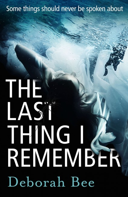 The Last Thing I Remember Book Cover | Courtesy of Midas PR and Deborah Bee