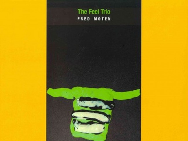 Fred Moten's The Feel Trio (2014) | Courtesy of Letter Machine Editions