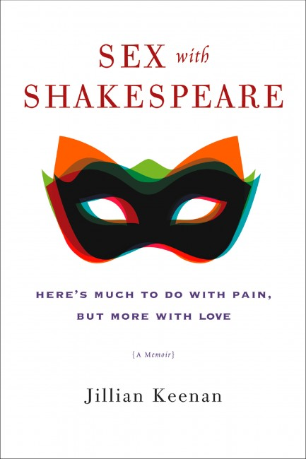 Sex With Shakespeare by Jillian Keenan | Courtesy of Harper Collins Publishers