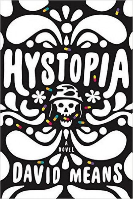 Hystopia by David Means | Courtesy of Farrar, Straus and Giroux