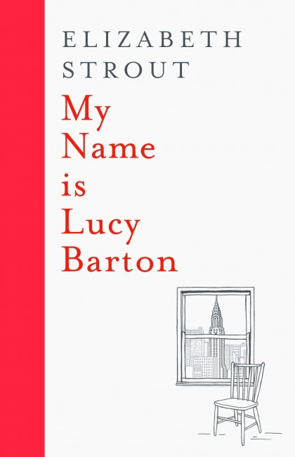 My Name is Lucy Barton by Elizabeth Strout / Courtesy of Viking Press