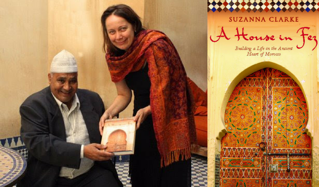 Left: Suzanna Clarke & the entrepreneur responsible for restoring her riad | Right: © Publisher: Ebury Press