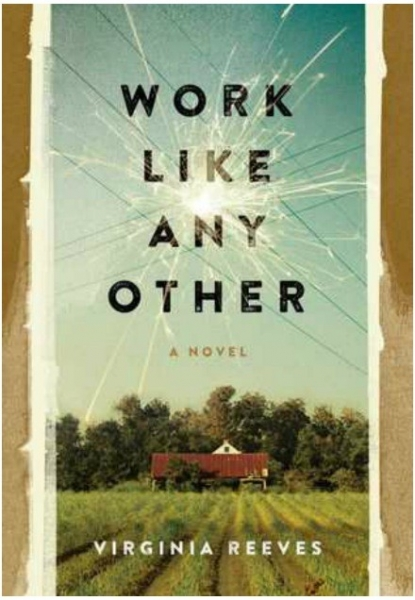 Work Like Any Other by Virginia Reeves / Courtesy of Scribner UK