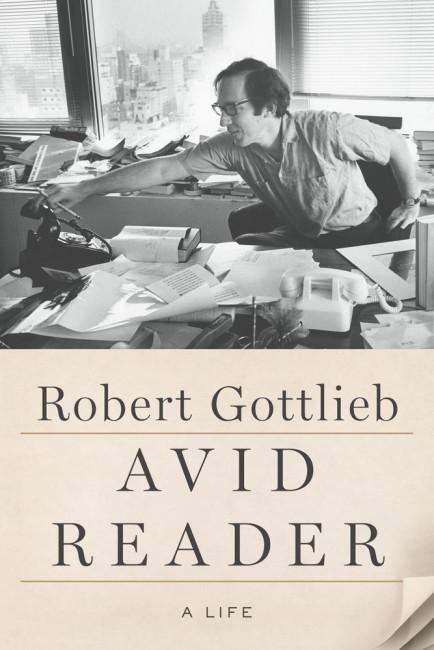 Avid Reader by Robert Gottlieb | Courtesy of Farrar, Straus and Giroux