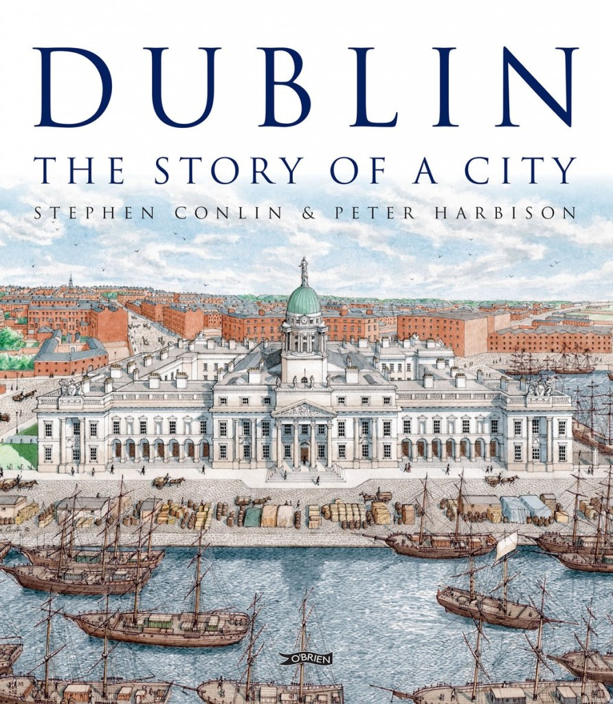Dublin: The Story of a City by Stephen Conlin & Peter Harbison, published by O'Brien Press