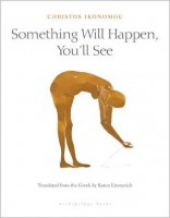 Something Will Happen, You'll See | © Archipelago Books