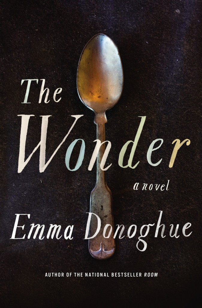 The Wonder (2016) by Emma Donoghue, published by Picador