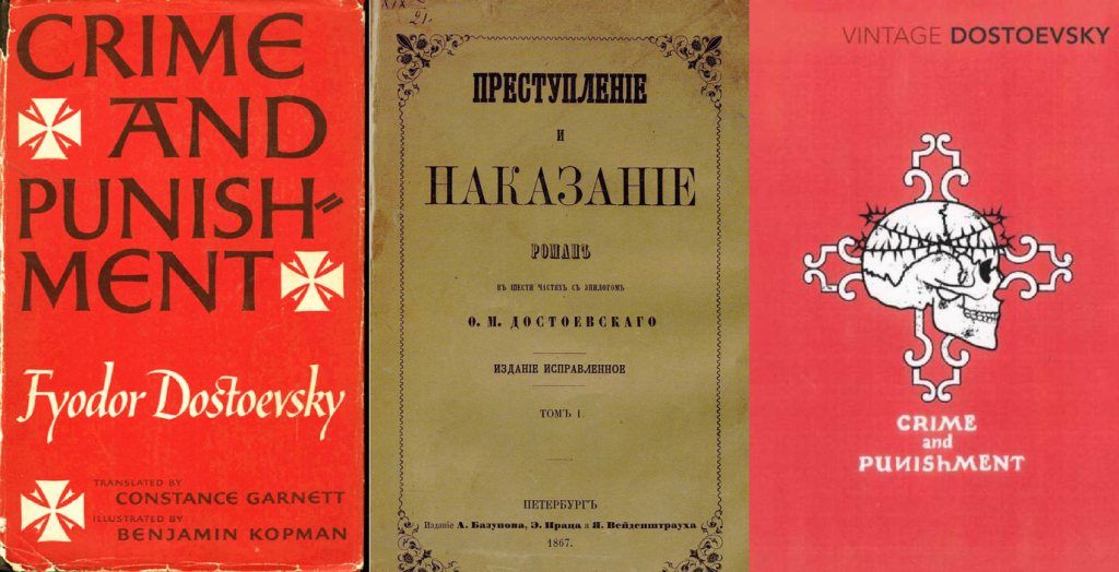 Covers of various editions: the 1956 Random House printing, the original full 1867 Russian edition, and the modern Vintage edition. | Courtesy of the publishers.