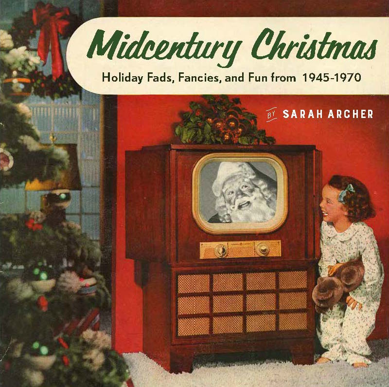 Midcentury Christmas by Sarah Archer, published by Countryman Press