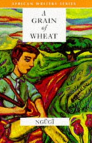 A grain of wheat by Ngugi wa Thiongo   Courtesy of Heinemann