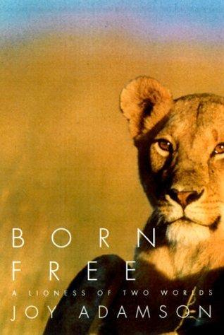 Born Free by Joy Adamson   Courtesy of Pantheon