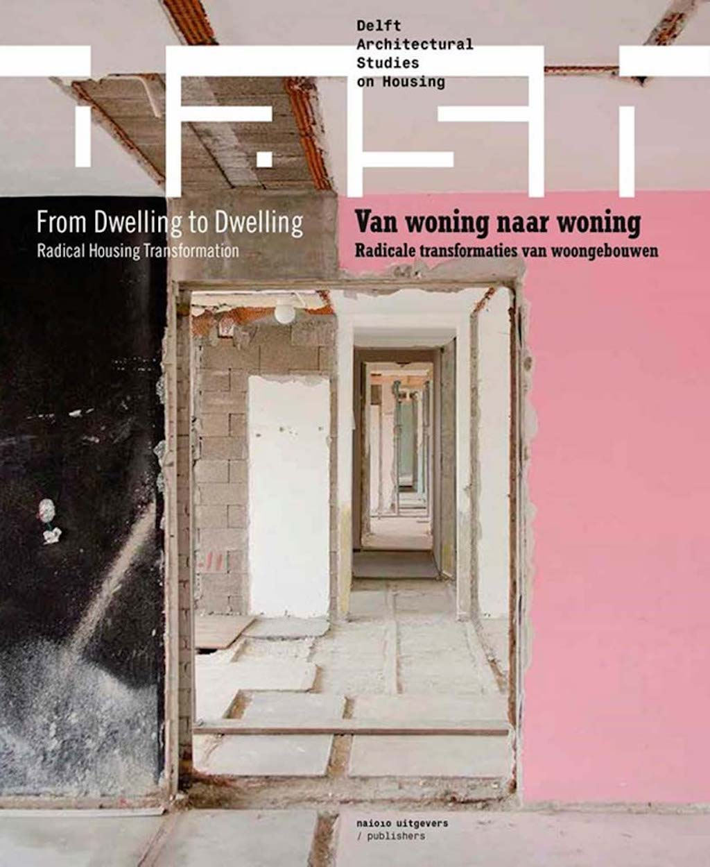 DASH: From Dwelling to Dwelling by Dick van Gameren   Courtesy of NAi010 Publishers