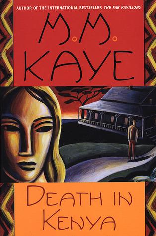 Death in Kenya by MM Kaye   Courtesy of Minotaur Books