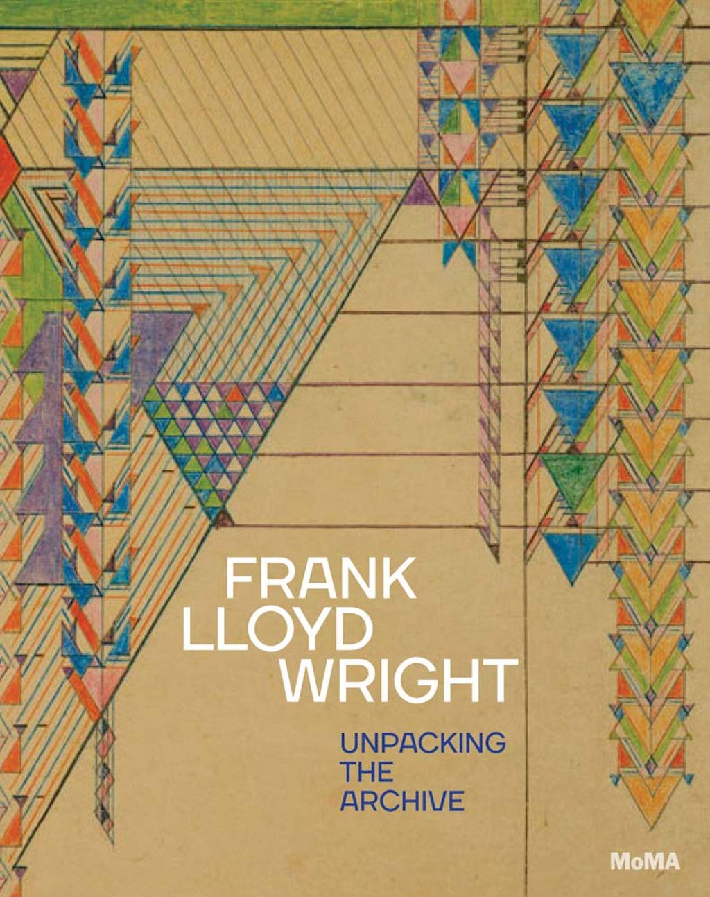 Frank Lloyd Wright: Unpacking the Archive edited by Barry Bergdoll   Courtesy of The Museum of Modern Art