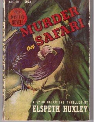 Murder on Safari by Elpeth Huxley   Courtesy of Black Dagger Crime