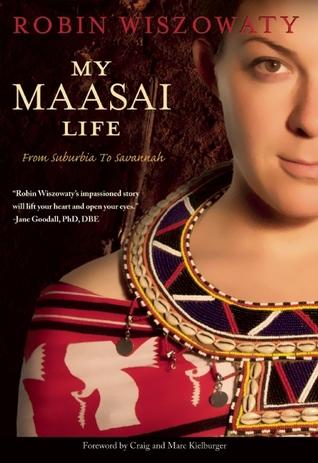My Maasai Life: From Suburbia to Savannah by Robin Wiszowaty   Courtesy of Greystone Books