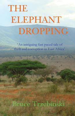 The elephant dropping by Bruce Trzebinski   Courtesy of CreateSpace Independent